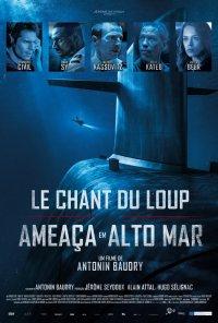Poster do filme Ameaça em Alto Mar / Le chant du loup (2019)