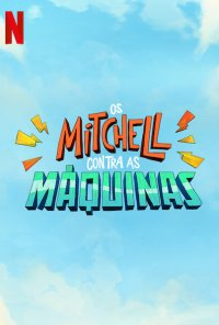 Poster do filme Os Mitchell Contra as Máquinas / The Mitchells vs. The Machines (2021)