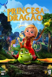 Poster do filme A Princesa e o Dragão / Принцесса и дракон / The Princess and the Dragon (2018)
