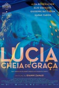 Poster do filme Lucia Cheia de Graça / Troppa grazia (2018)