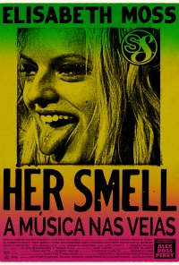Poster do filme Her Smell - A Música nas Veias / Her Smell (2019)