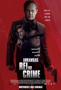 Poster do filme Arkansas - Rei do Crime / Arkansas (2020)