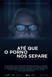 Poster do filme Até Que o Porno Nos Separe (2018)