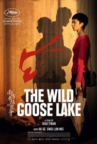 Poster do filme Nan Fang Che Zhan De Ju Hui / The Wild Goose Lake (2019)