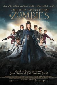 Poster do filme Orgulho e Preconceito e Guerra / Pride and Prejudice and Zombies (2016)