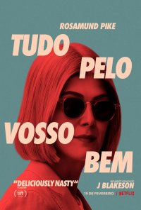 Poster do filme Tudo Pelo Vosso Bem / I Care a Lot (2021)