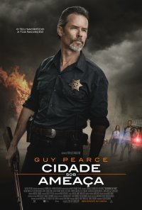 Poster do filme Cidade Sob Ameaça / Disturbing the Peace (2019)