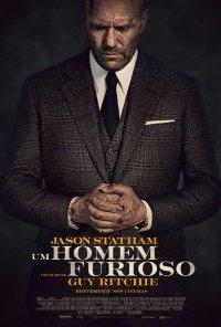 Poster do filme Um Homem Furioso / Wrath of Man (2021)