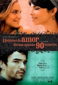 Poster do filme Histórias de Amor Duram Apenas 90 Minutos (2010)