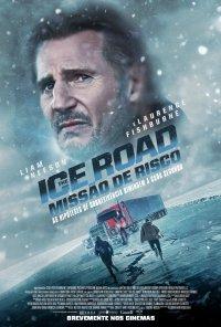 Poster do filme The Ice Road: Missão de Risco / The Ice Road (2021)