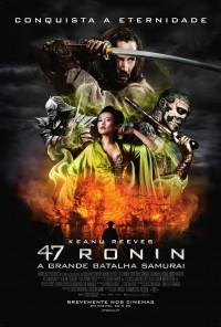 Poster do filme 47 Ronin: A Grande Batalha Samurai / 47 Ronin (2013)