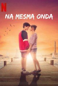 Poster do filme Na Mesma Onda / Sulla stessa onda / Caught by a Wave (2021)
