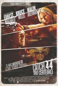 Poster do filme Catch .44 - Tiro Certeiro / Catch .44 (2011)