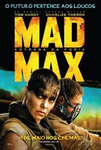 Poster do filme Mad Max: Estrada da Fúria / Mad Max: Fury Road (2014)