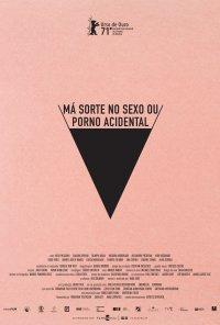 Poster do filme Má Sorte no Sexo ou Porno Acidental / Babardeală cu buclucsau porno balamuc / Bad Luck Banging or Loony Porn (2021)