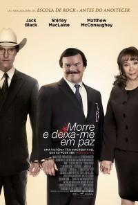 Poster do filme Morre... E Deixa-me em Paz / Bernie (2012)