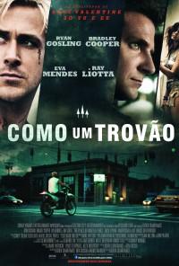 Poster do filme Como um Trovão / The Place Beyond the Pines (2012)