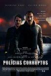 Polícias Corruptos / The Trust (2016)