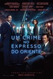 Um Crime no Expresso do Oriente / Murder on the Orient Express (2017)