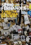 Sério Fernandes - O Mestre da Escola do Porto