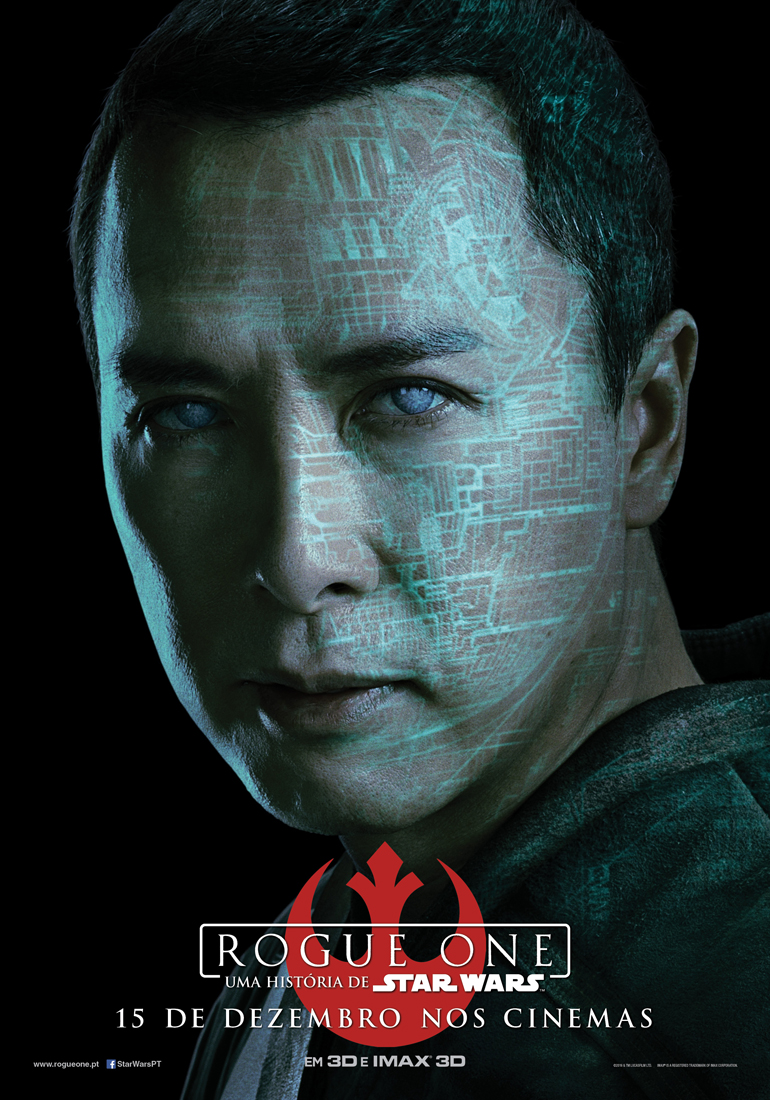 Rogue One: Uma História de Star Wars - posters das personagens 4/8: Chirrut Îmwe. Um monge guerreiro com fé na Força.