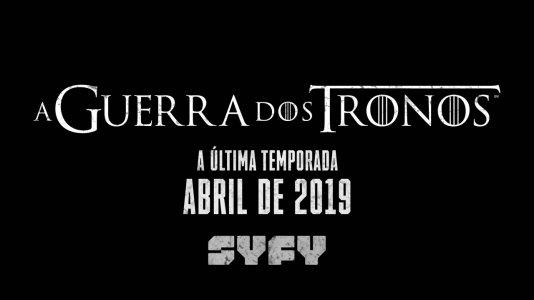 """Syfy anuncia última temporada de """"A Guerra dos Tronos"""" para abril 2019"""