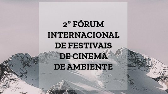   2º Encontro Mundial de Festivais de Cinema de Ambiente regressa a Seia