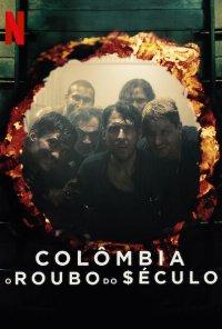 Poster da série Colômbia: O Roubo do Século / El robo del siglo (2020)