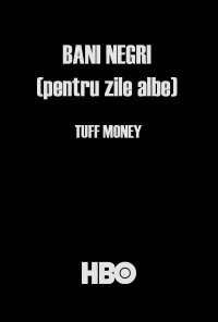 Poster da série Bani negri (pentru zile albe) / Tuff Money (2020)