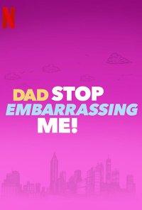 Poster da série Não Me Envergonhes, Pai! / Dad Stop Embarrassing Me (2021)