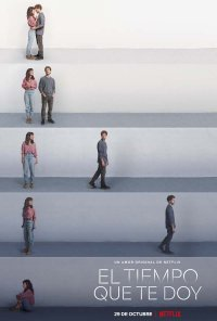 Poster da série O Tempo Que És em Mim / El tiempo que te doy (2021)
