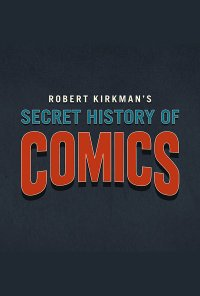 Poster da série AMC Visionaries: Robert Kirkman - A História Secreta do Comic / AMC Visionaries: Robert Kirkman's Secret History of Comics (2017)