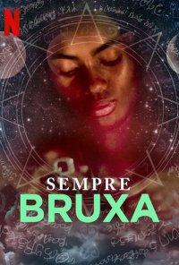 Poster da série Sempre Bruxa / Siempre Bruja (2019)