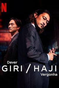 Poster da série Giri / Haji: Dever / Vergonha / Giri/Haji (2019)