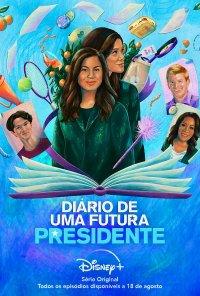 Poster da série Diário de uma Futura Presidente / Diary of a Future President (2020)