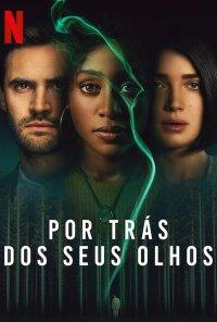 Poster da série Por Trás dos Seus Olhos / Behind Her Eyes (2021)
