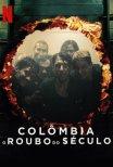 Colômbia: O Roubo do Século